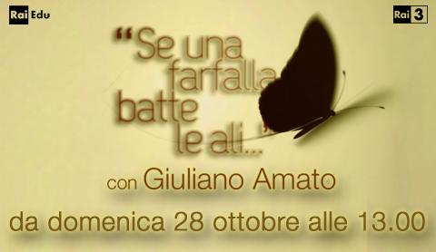 Se una farfalla batte le ali: Giuliano Amato alla guida del nuovo programma sulla globalizzazione, da oggi su RaiTre