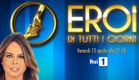 Eroi di tutti i giorni, stasera su RaiUno con Paola Perego: Annalisa, Ettore Bassi, Martina Colombari tra gli ospiti