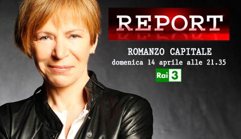 Report, stasera la nuova puntata dal titolo Romanzo Capitale