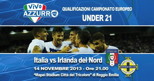 Calcio in Tv, Italia – Irlanda del Nord U21 qualificazioni Europei 2015 in diretta tv e streaming: probabili formazioni