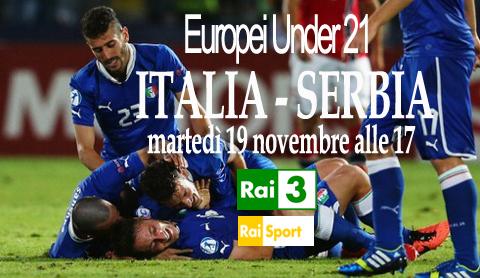 Calcio in Tv: Italia-Serbia U21, questo pomeriggio su RaiTre: diretta tv e streaming