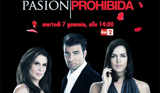 Pasion Prohibida: da questo pomeriggio la soap opera di RaiDue che sfida Il Segreto