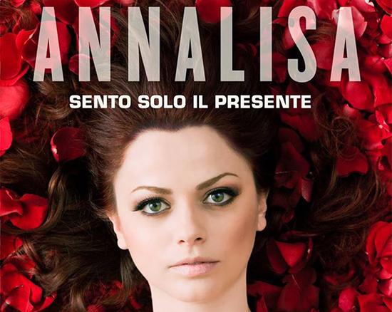 Annalisa Scarrone torna con 'Sento solo il presente' apripista del nuovo CD: tra presenza ed essenza ecco la delicata poesia