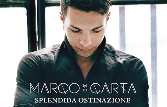 Marco Carta, Splendida Ostinazione: il singolo del grande ritorno – VIDEO