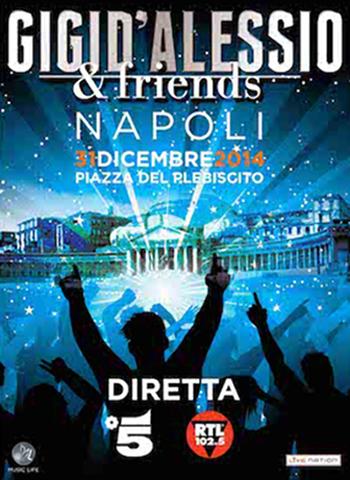 Gigi D'Alessio & Friends animeranno il Capodanno 2015 su Canale 5, RTL 102.5 e streaming
