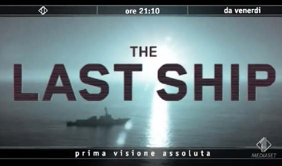 The Last Ship, la nuova serie tv di Italia 1, in prima visione dal 12 settembre: anticipazioni e news