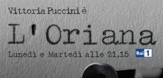 Anticipazioni L'Oriana, ultima puntata 17 febbraio 2015: ecco la trama e la diretta streaming