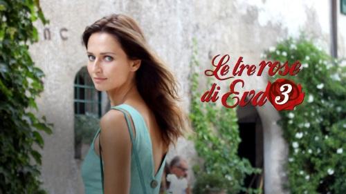 Anticipazioni Le tre rose di Eva 3: terza puntata 1 aprile, trama e replica streaming