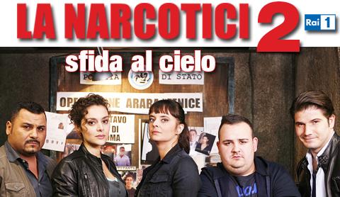 Anticipazioni La Narcotici 2 – Sfida al cielo: terza puntata del 3 marzo, diretta e replica streaming