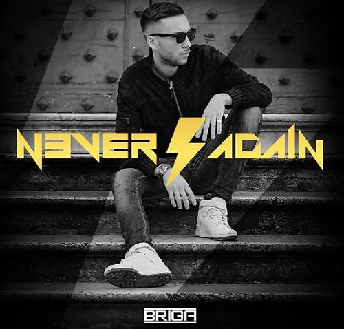 Amici 2015, Briga: esce oggi 19 maggio Never Again, il CD del rapper romano – TRACKLIST