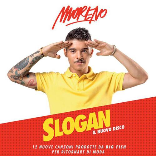 Moreno, oggi esce Slogan: tra talent show e il duetto con Deborah Iurato – VIDEO (2 settembre 2016)